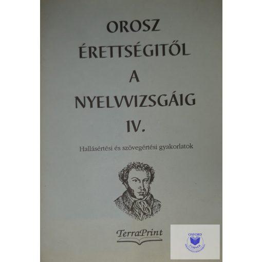 Dr. Horváth Károlyné, Tenkei Sándorné: Orosz érettségitől a nyelvvizsgáig IV. Hallásértési és szövegértési gyakorlatok